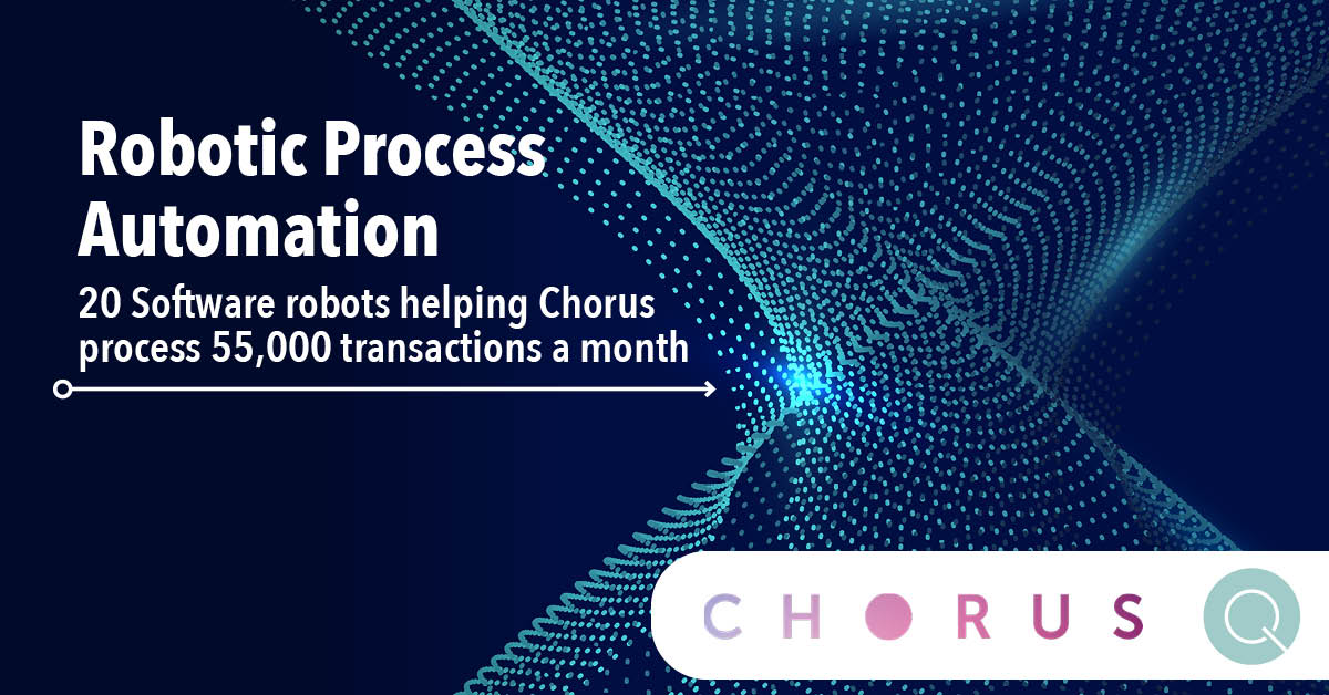 Chorus Robotic Process Automation Programme With Quanton