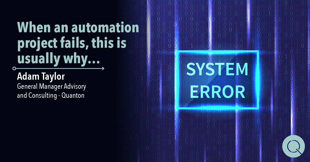 when an automation project fails, this is usually why...